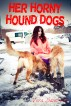 Her Horny Hound Dogs (Bestiality Animal Sex Erotica) by Vera Saint-Luc