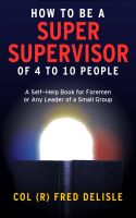 Cover for 'How To Be A Super Front Line Supervisor of 4 to 10 Human Beings'