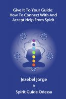 Cover for 'Give It To Your Guide: How To Connect With And Accept Help From Spirit'
