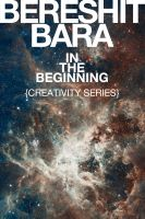 "Cover for '""Bereshit Bara"" In the Beginning {Creativity Series}'"