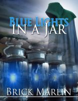 Cover for 'Blue Lights In A Jar'