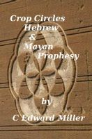 Cover for 'Crop Circles, Hebrew & Mayan Prophesy'