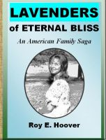 Cover for 'Lavenders of Eternal Bliss: An American Family Saga'