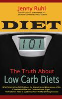 Cover for 'Diet 101: The Truth About Low Carb Diets'
