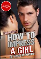 Cover for 'How To Impress A Girl: Get Ahead Of Everyone'