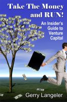 Cover for 'Take the Money and Run! An Insider's Guide to Venture Capital'