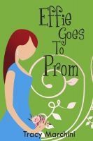 Cover for 'Effie Goes To Prom (The Effie Stories, #5)'