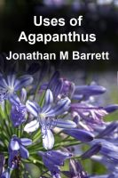 Cover for 'Uses of Agapanthus'