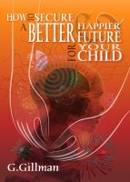 Cover for 'How to Secure a Better and Happier Future for your Child'