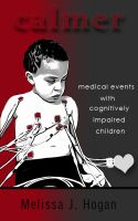 Cover for 'Calmer: Medical Events with Cognitively Impaired Children'