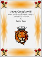 Suellen Ocean - Secret Genealogy III, From Jewish Anglo-Saxon Tribes to New France Acadians