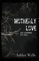 Cover for 'Motherly Love'