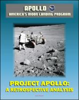 Cover for 'Apollo and America's Moon Landing Program - Project Apollo: A Retrospective Analysis - A Narrative Account Starting with the Kennedy Decision, Monograph in Aerospace History'