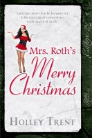 Holley Trent - Mrs. Roth's Merry Christmas