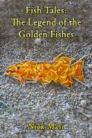 Cover for 'Fish Tales:  The Legend of the Golden Fishes'