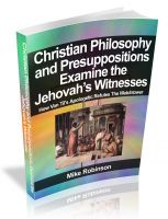 Cover for 'Christian Philosophy and Presuppositions Examine the Jehovah's Witnesses'