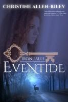 Eventide (Iron Falls, #1)
