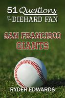 Cover for '51 Questions for the Diehard Fan: San Francisco Giants'