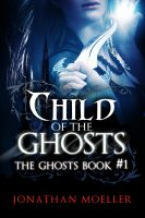 Cover for 'Child of the Ghosts'