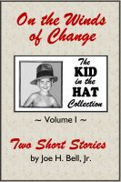 Cover for 'On the Winds of Change (The Kid in the Hat Collection, Volume 1)'