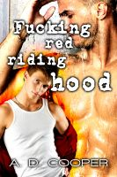 Cover for 'Fucking Red Riding Hood (Gay Erotic Fairy Tales #2)'