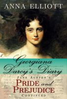 Cover for 'Georgiana Darcy's Diary: Jane Austen's Pride and Prejudice continued'