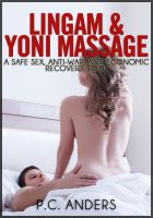 Cover for 'Lingam Massage: A Safe Sex, Anti-War, and Economic Recovery Tool'