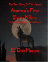 Cover for 'America's First Serial Killers - The Harpes'