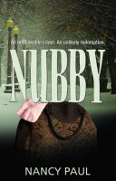 Cover for 'Nubby: An Unthinkable Crime, An Unlikely Redemption.'