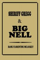 Cover for 'Sheriff Gregg & Big Nell'