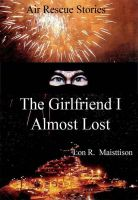 Cover for 'The Girlfriend I Almost Lost'