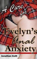 Cover for 'A Cure for Evelyn's Anal Anxiety'