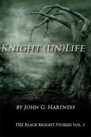 Cover for 'Knight (un)Life - A Black Knight Short Story Collection'