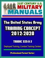 Cover for '21st Century U.S. Military Manuals: The U.S. Army Training Concept 2012-2020, TRADOC 525-8-3, Deployed Training, Combat Training Centers (Professional Format Series)'