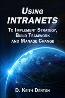 Cover for 'Using Intranets: To Implement Strategy, Build Teamwork  and Manage Change'