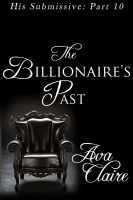 Cover for 'The Billionaire's Past (His Submissive, Part Ten)'