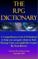 Cover for 'Role Playing Games Dictionary – An Easy to Understand Guide - It's Not What You Play, It's How You Play'