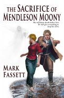 Cover for 'The Sacrifice of Mendleson Moony'