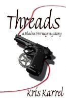 Cover for 'Threads, a Blaine Horney Mystery'