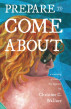 Prepare to Come About by Christine C. Wallace