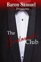 Cover for 'Baron Samuel Presents...The Gentleman's Club'