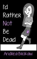 Cover for 'I'd Rather Not Be Dead'