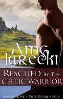 Amy Jarecki - Rescued by the Celtic Warrior