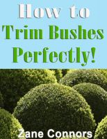 Cover for 'How to Trim Bushes Perfectly!'
