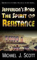 Cover for 'Jefferson's Road: The Spirit of Resistance'