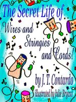 Cover for 'The Secret Life of Wires and Stringies and Cords!'