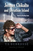 Cover for 'Jeremy Chikalto and Leviathan Island (Book II of The Hazy Souls)'