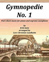Cover for 'Gymnopedie No. 1 Pure sheet music for piano and soprano saxophone by Erik Satie arranged by Lars Christian Lundholm'