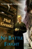 Cover for 'No Battle Fought - Book 2 of the No Glory Sought Series'