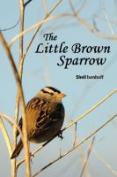 Cover for 'The Little Brown Sparrow'
